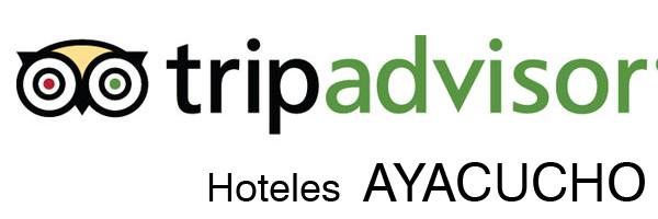 10 mejores hoteles en Ayacucho según Tripadvisor